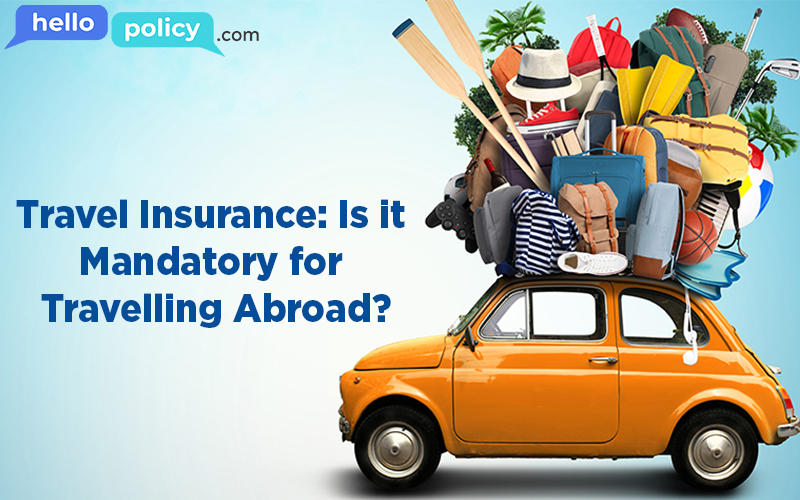 Travel-Insurance-Is-it-Mandatory-for-Travelling-Abroad