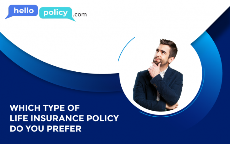 WHICH-TYPE-OF-LIFE-INSURANCE-POLICY-DO-YOU-PREFER